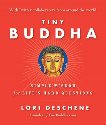 Tiny Buddha – An Interview with Lori Deschene (+ Book Giveaway)