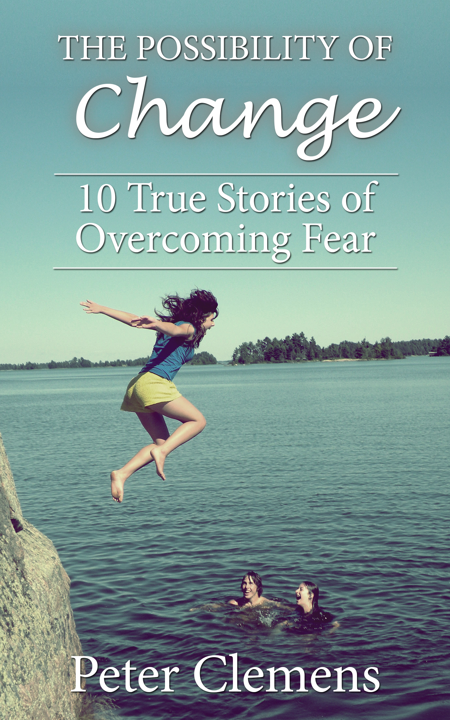 10 True Stories of Overcoming Fear